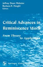 Critical Advances in Reminiscence Work: From Theory to Application by Dean, Jeffrey Webster