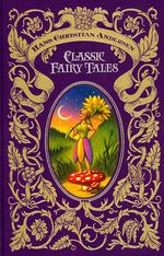 Hans Christian Andersen Classic Fairy Tales by Hans Christian Andersen