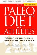 Paleo Diet for Athletes by Loren Cordain